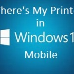 Where's My Printer in Windows 10 Mobile