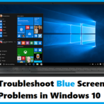 Troubleshoot Blue Screen Problems in Windows 10