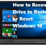 How to Recovery Drive to Restore or Reset Windows 10